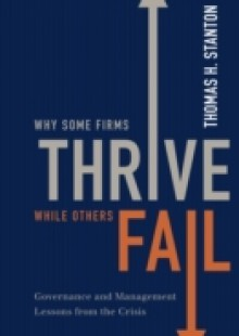 Обложка книги  - Why Some Firms Thrive While Others Fail: Governance and Management Lessons from the Crisis