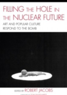 Обложка книги  - Filling the Hole in the Nuclear Future