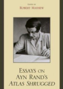 Обложка книги  - Essays on Ayn Rand's Atlas Shrugged