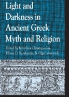 Обложка книги  - Light and Darkness in Ancient Greek Myth and Religion