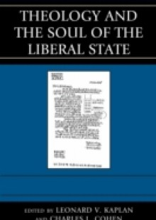 Обложка книги  - Theology and the Soul of the Liberal State
