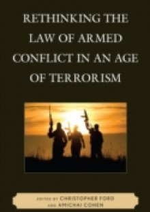 Обложка книги  - Rethinking the Law of Armed Conflict in an Age of Terrorism