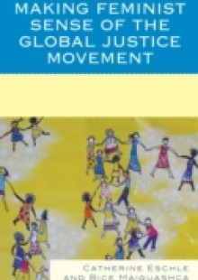 Обложка книги  - Making Feminist Sense of the Global Justice Movement
