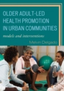 Обложка книги  - Older Adult-Led Health Promotion in Urban Communities