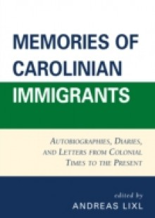 Обложка книги  - Memories of Carolinian Immigrants