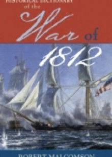 Обложка книги  - Historical Dictionary of the War of 1812