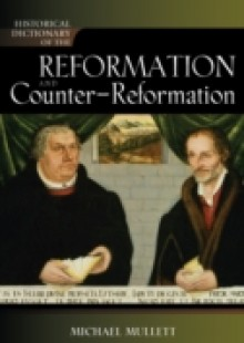Обложка книги  - Historical Dictionary of the Reformation and Counter-Reformation