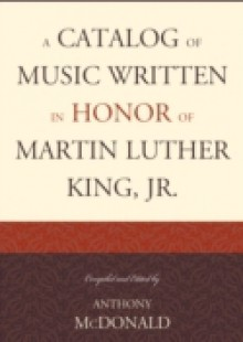 Обложка книги  - Catalog of Music Written in Honor of Martin Luther King Jr.