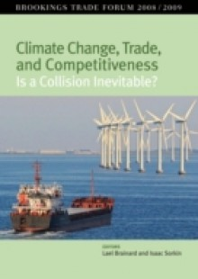 Обложка книги  - Climate Change, Trade, and Competitiveness: Is a Collision Inevitable?