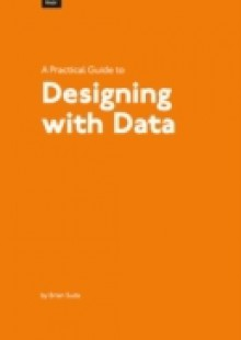 Обложка книги  - Practical Guide to Designing with Data