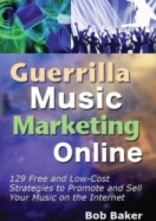 Обложка книги  - Guerrilla Music Marketing Online: 129 Free & Low-Cost Strategies to Promote & Sell Your Music on the Internet