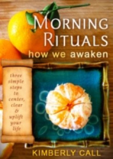 Обложка книги  - Morning Rituals – How We Awaken