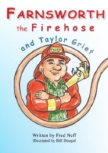 Обложка книги  - Farnsworth the Firehose and Taylor Grief