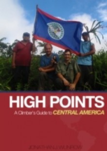 Обложка книги  - High Points – A Climber's Guide to Central America