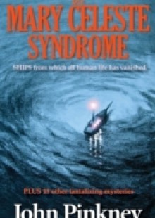 Обложка книги  - Mary Celeste Syndrome: Ships From Which All Human Life Has Vanished