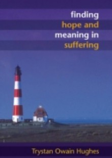 Обложка книги  - Finding Hope and Meaning in Suffering