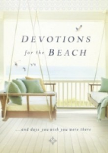 Обложка книги  - Devotions for the Beach and Days You Wish You Were There