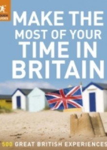 Обложка книги  - Make the Most of Your Time in Britain