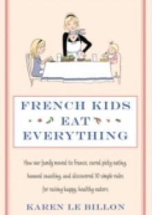 Обложка книги  - French Kids Eat Everything