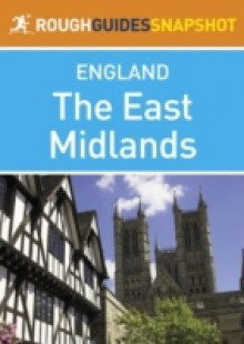 Обложка книги  - East Midlands Rough Guides Snapshot England (includes Nottingham, Leicester, Rutland, Lincoln and Stamford)