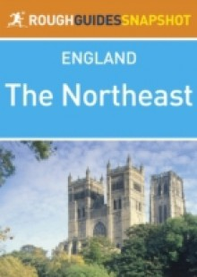 Обложка книги  - Northeast Rough Guides Snapshot England (includes Durham, Newcastle upon Tyne, Hadrian s Wall, Northumberland National Park, Holy Island and Berwick-upon-Tweed)