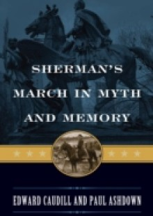 Обложка книги  - Sherman's March in Myth and Memory