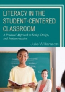 Обложка книги  - Literacy in the Student-Centered Classroom
