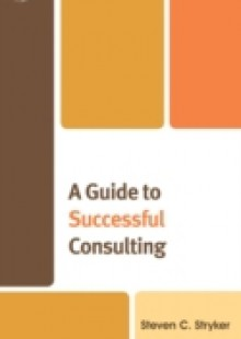 Обложка книги  - Guide to Successful Consulting