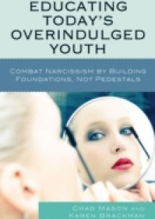 Обложка книги  - Educating Today's Overindulged Youth