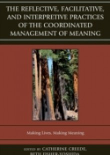 Обложка книги  - Reflective, Facilitative, and Interpretive Practice of the Coordinated Management of Meaning