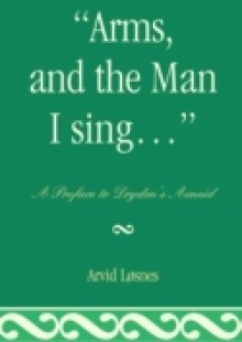 Обложка книги  - &quote;Arms, and the Man I sing . . .&quote;