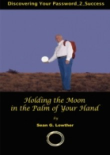 Обложка книги  - Holding the Moon in the Palm of Your Hand