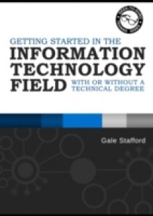 Обложка книги  - Getting Started in the Information Technology Field
