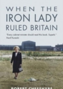 Обложка книги  - When the Iron Lady Ruled Britain