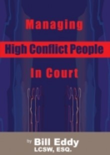 Обложка книги  - Managing High Conflict People in Court
