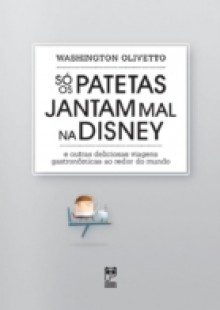 Обложка книги  - So os patetas jantam mal na Disney
