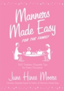 Обложка книги  - Manners Made Easy for the Family