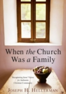 Обложка книги  - When the Church Was a Family