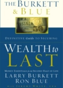 Обложка книги  - Burkett & Blue Definitive Guide to Securing Wealth to Last