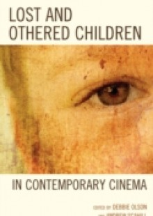 Обложка книги  - Lost and Othered Children in Contemporary Cinema