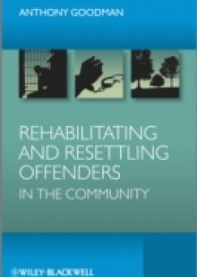 Обложка книги  - Rehabilitating and Resettling Offenders in the Community