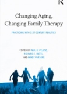 Обложка книги  - Changing Aging, Changing Family Therapy