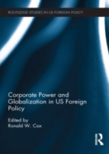 Обложка книги  - Corporate Power and Globalization in US Foreign Policy