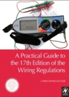 Обложка книги  - Practical Guide to the 17th Edition of the Wiring Regulations