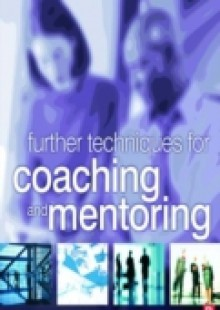 Обложка книги  - Further Techniques for Coaching and Mentoring