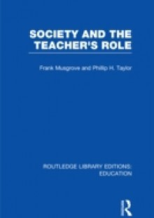 Обложка книги  - Society and the Teacher's Role (RLE Edu N)