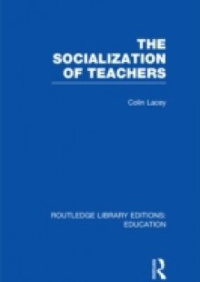 Обложка книги  - Socialization of Teachers (RLE Edu N)