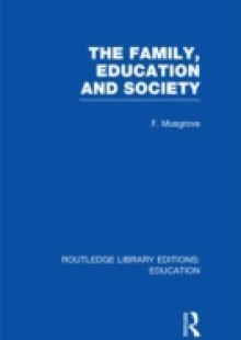 Обложка книги  - Family, Education and Society (RLE Edu L Sociology of Education)