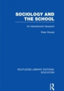 Обложка книги  - Sociology and the School (RLE Edu L)