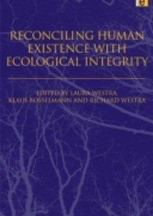 Обложка книги  - Reconciling Human Existence with Ecological Integrity